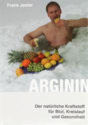 Buch: Arginin - Der natürliche Kraftstoff für Blut Kreislauf und Gesundheit